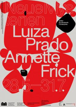 Neue Mysterien: Luiza Prado und Annette Frick. Dieter-Ruckhaberle-Fördepreis
